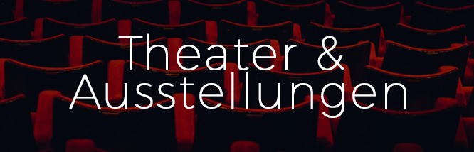 Theater & Ausstellungen.jpg