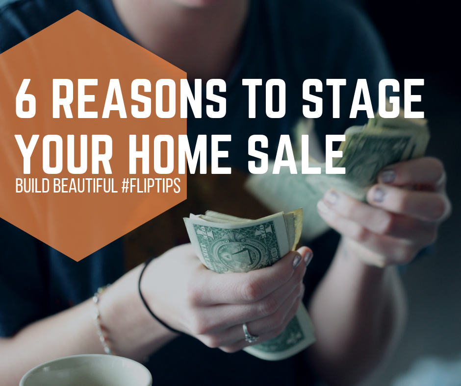 6 REASONS TO STAGE YOUR HOME SALE