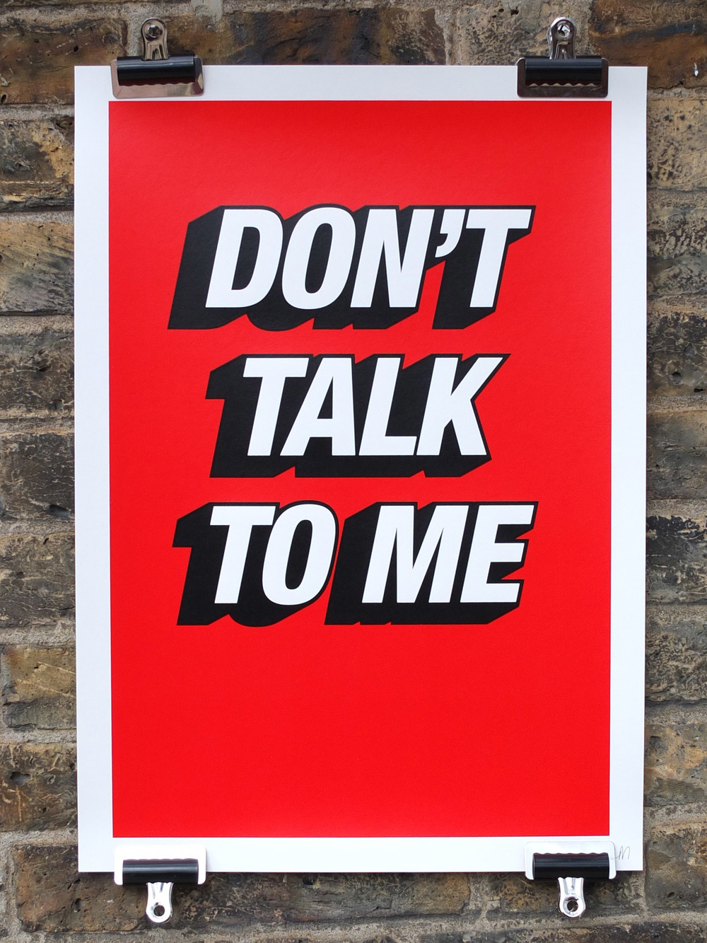 Don't Talk To Me Screen Printed Poster