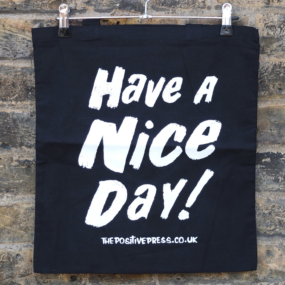 Have A Nice Day Screen Printed Tote Bags Screen Printing North London