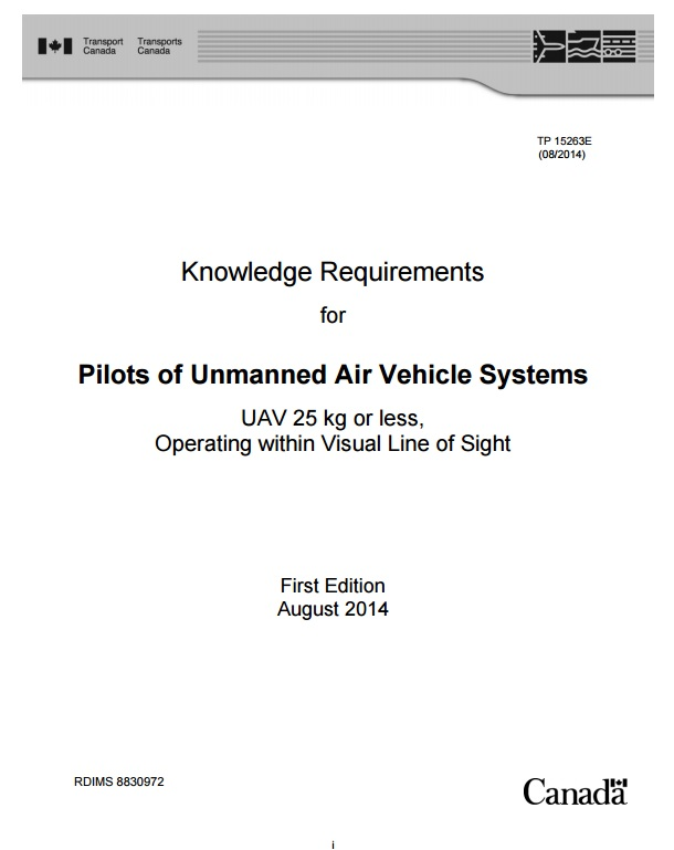 Transport Canada document TP 15263 outlines the knowledge requirements for drone pilots operating commercially.