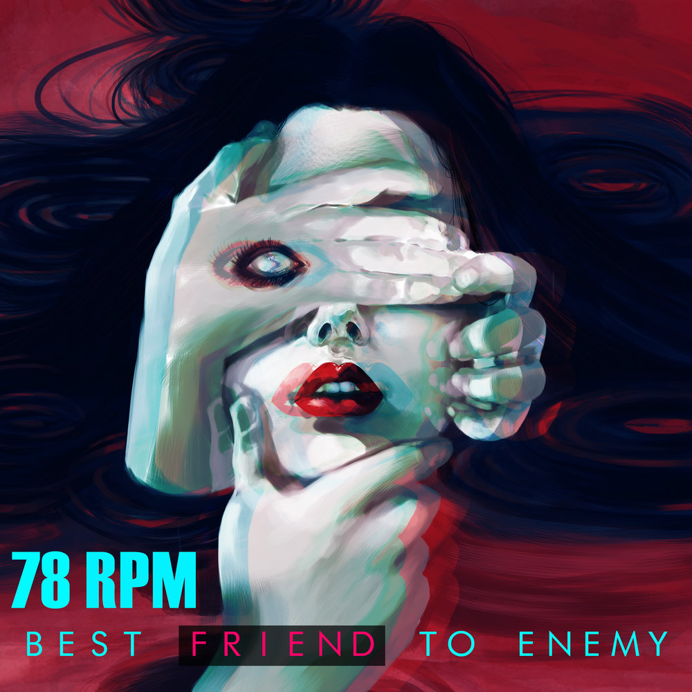 Best Friend to Enemy - by 78rpm