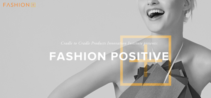 Fashion Positive, Cradle to Cradle