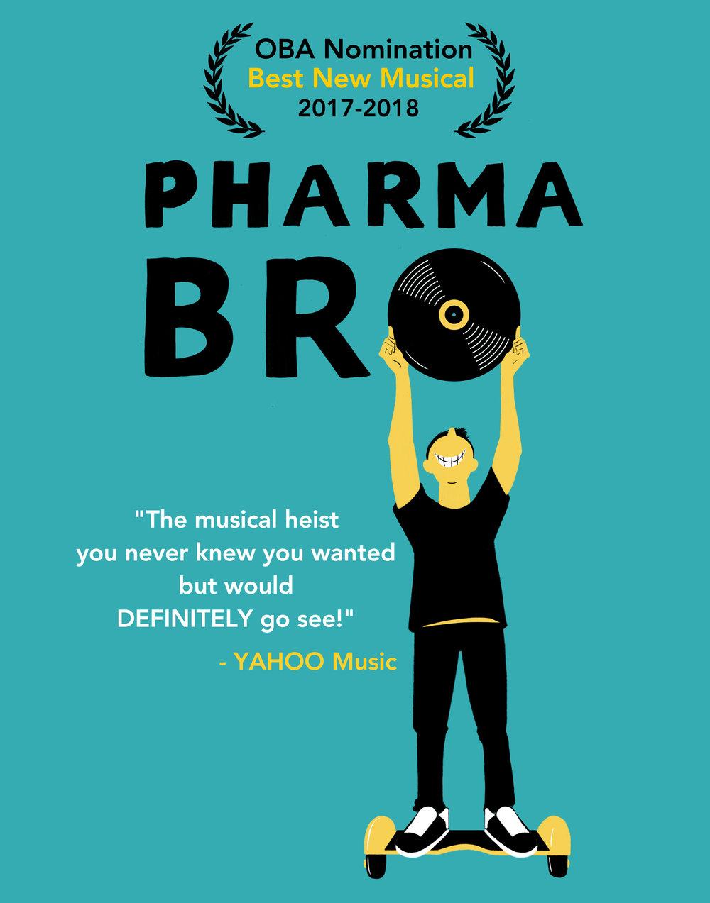 """The musical heist you never knew you wanted but would DEFINITELY go see!"" - Yahoo Music. PharmaBro: An American Douchical. Limited Engagement: May 11 - June 18. The Players Theatre, 115 MacDougal Street, NYC"