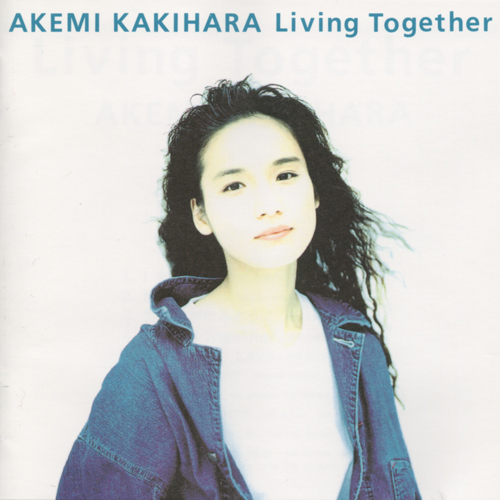 "AK Akemi Kakihara (柿原朱美) - Album ""Living Together"""