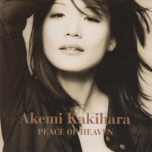 "AK Akemi Kakihara (柿原朱美) - Album ""Peace of Heaven"""