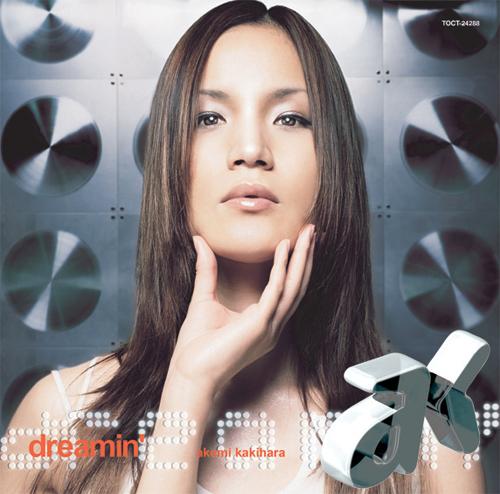 "AK Akemi Kakihara (柿原朱美) - Album ""DREAMIN'"""
