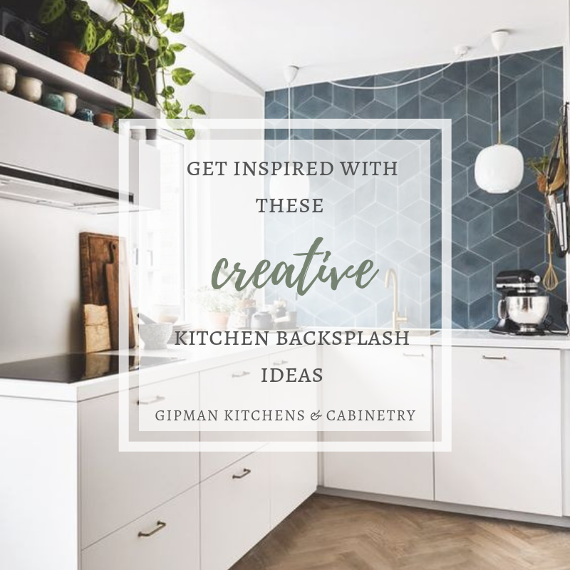 Get Inspired With These Creative Kitchen Backsplashes Gipman Kitchens Cabinetry