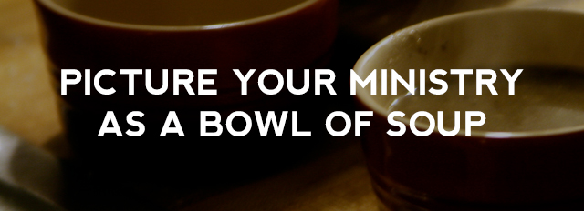 Picture-Your-Ministry-as-a-Bowl-of-Soup.jpg