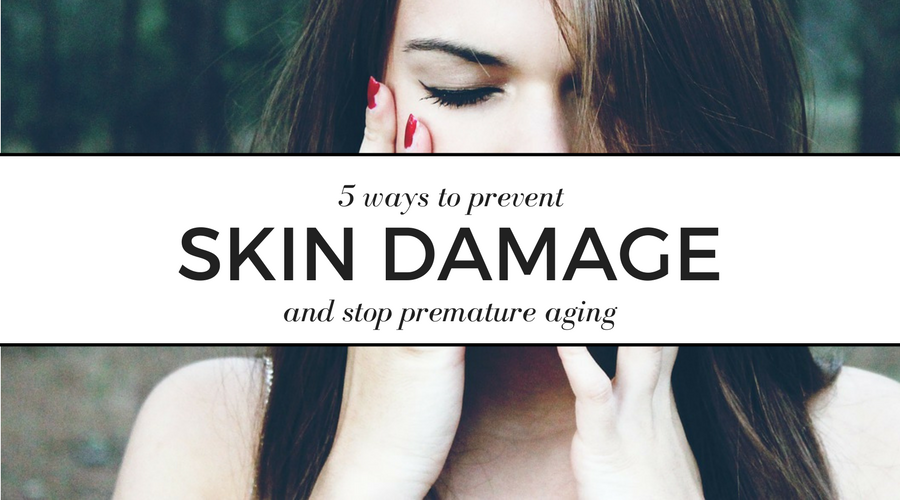 5 ways to prevent skin damage and stop premature aging