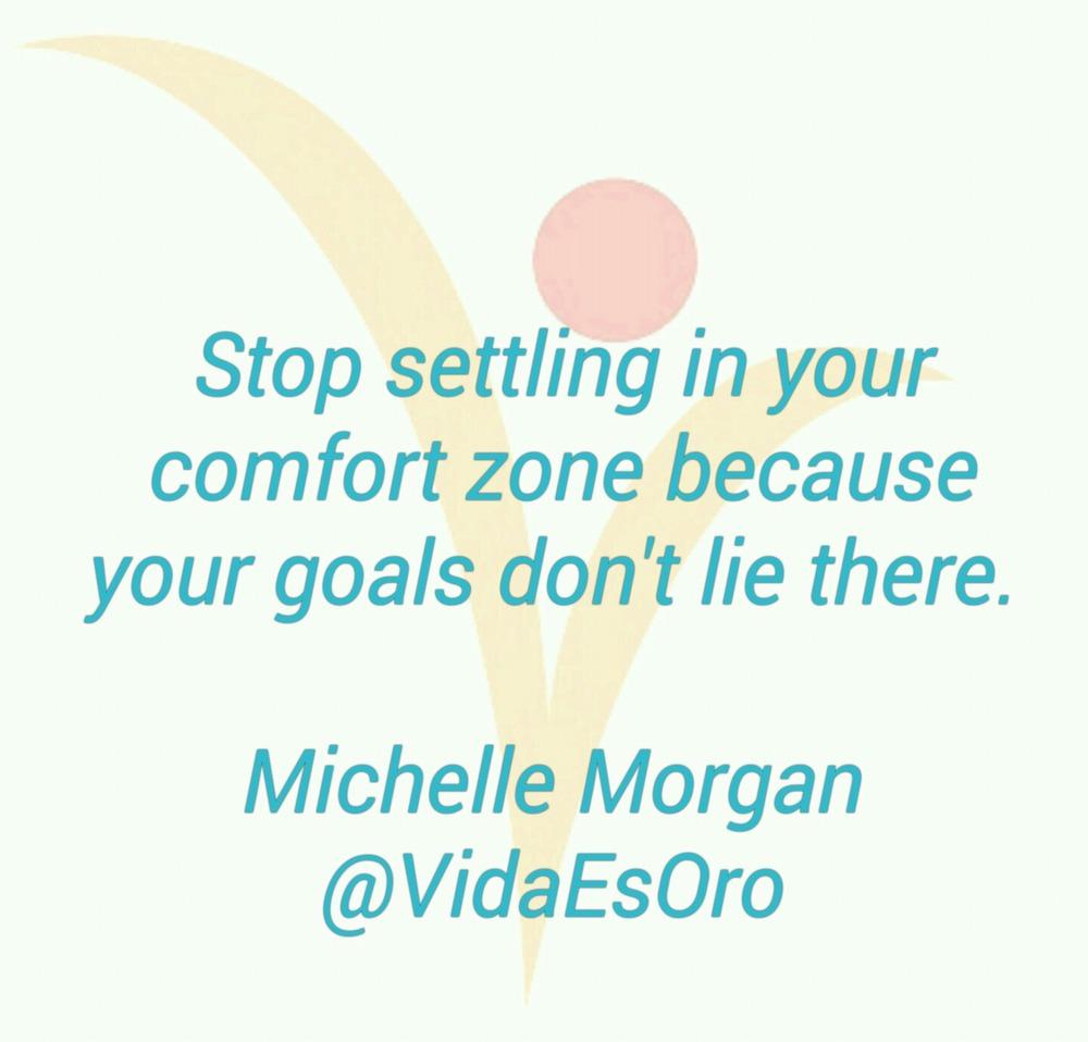 Comfort zone quote - vida es oro - Welcome page