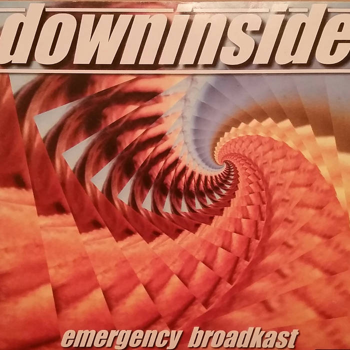 Downinside - Emergency Broadkast (1998)