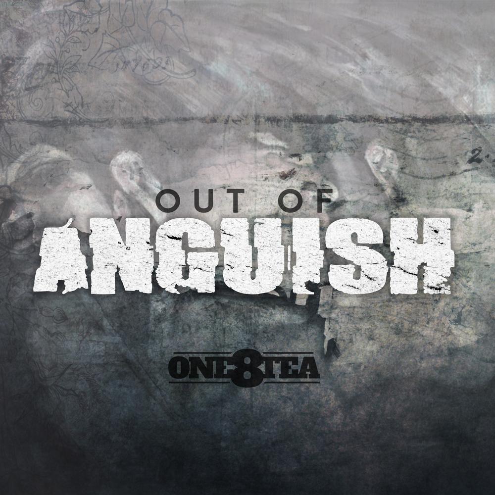 OutOfAnguish[One8tea].jpg