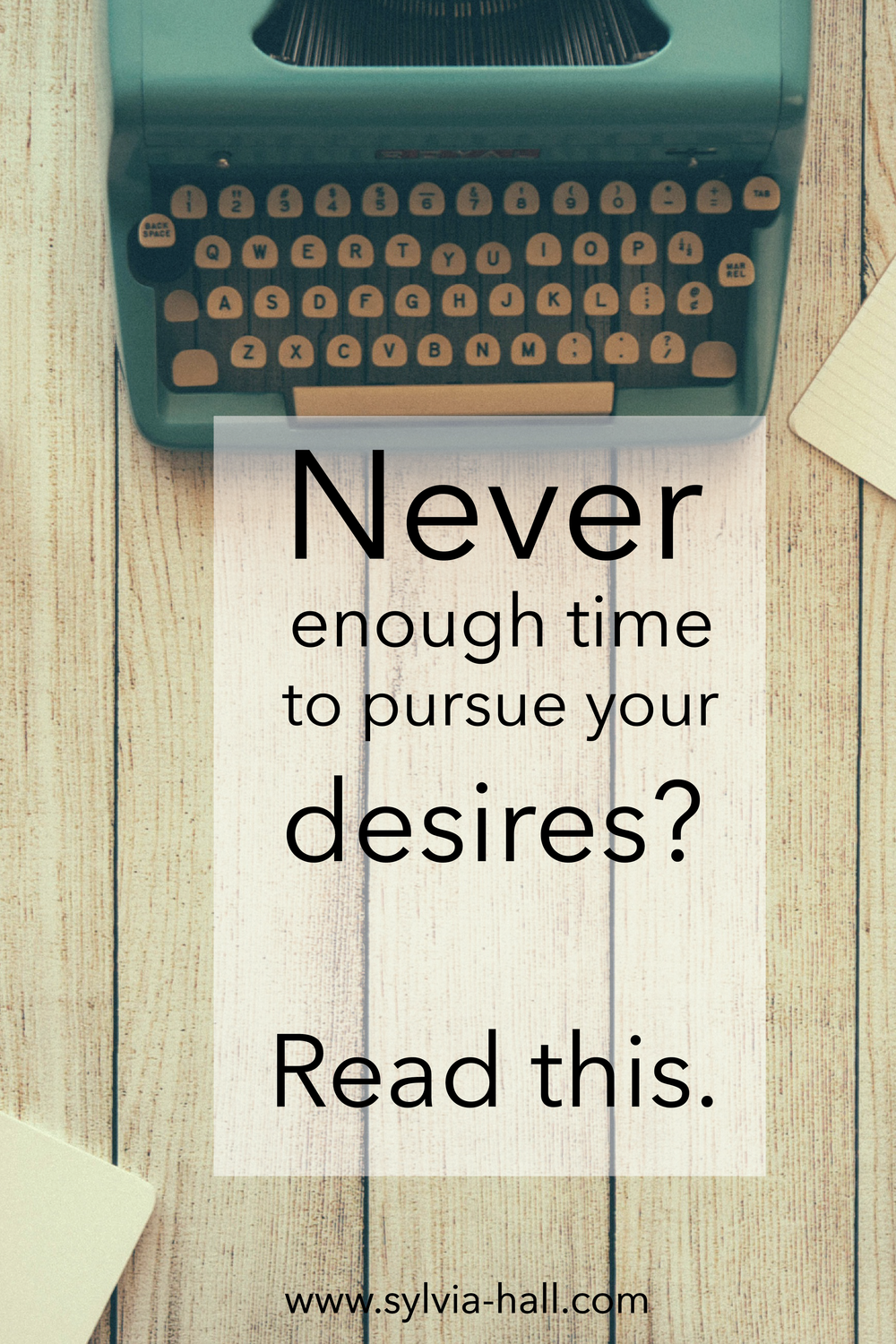 Never enough time in the day to pursue your desires? READ THIS!