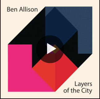 Listen to samples from the new album,  Layers of the City