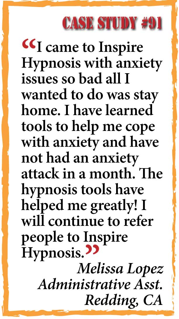 case study #91, inspire hypnosis, redding, ca.