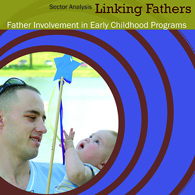 Sector Analysis: Linking Fathers: Father Involvement in Early Childhood Programs – from Minnesota Fathers & Families Network