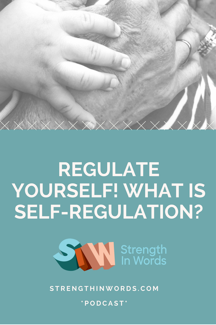 Regulate Yourself: What Is Self-Regulation?