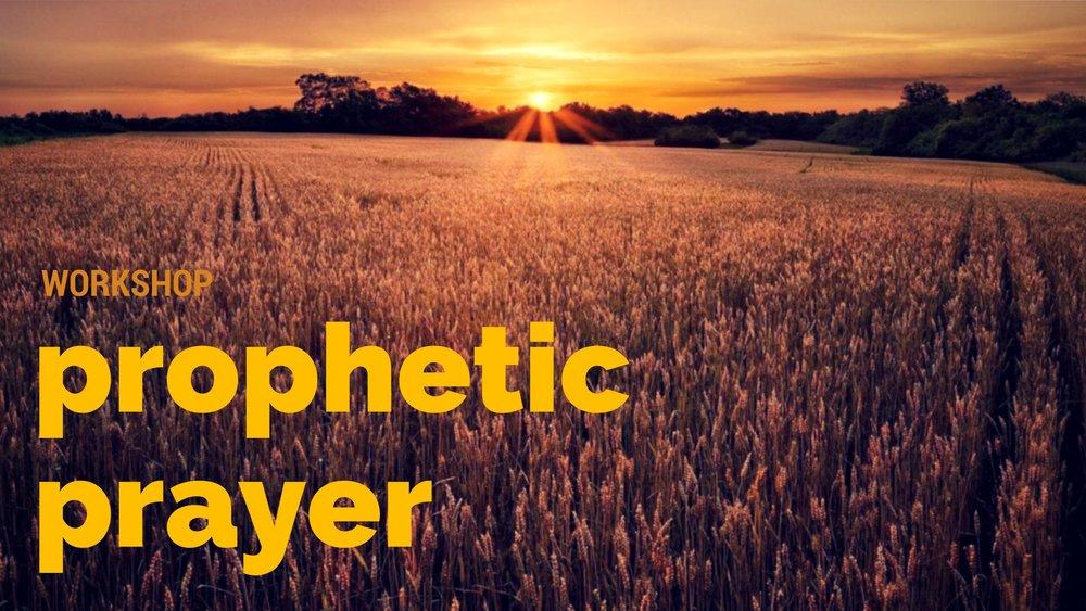 prophetic prayer workshop.jpg