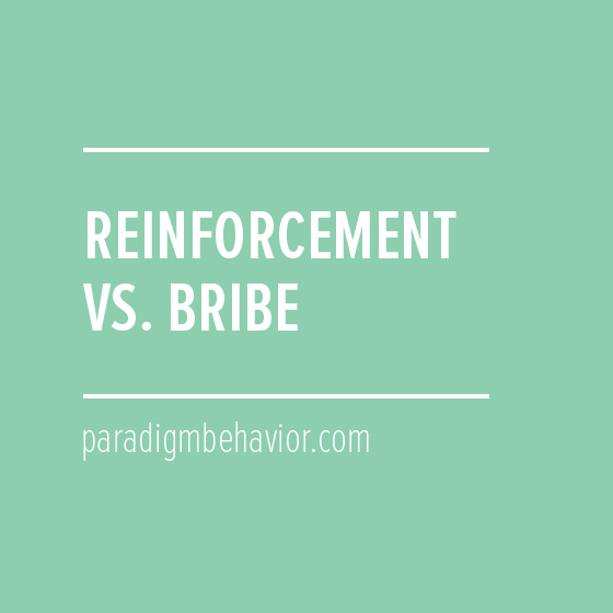 Reinforcement v. Bribe