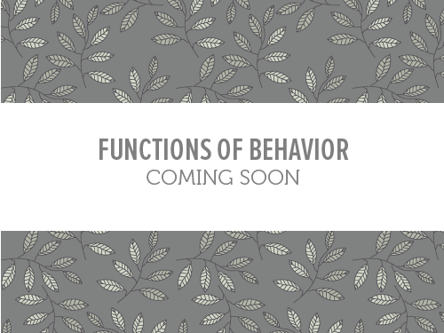 Functions of Behavior -  Coming Soon