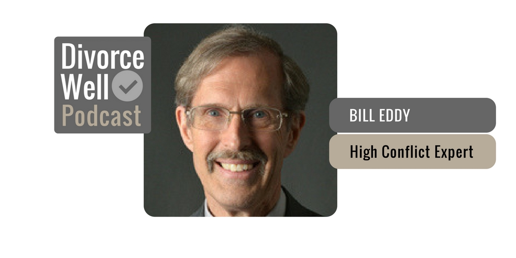 04 - High Conflict People and Divorce, with Bill Eddy