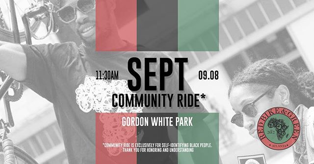 September Community Ride September 8, 2018 (08.08.18) Gordon White Park at the @wefmatl 11:30am meet up 12:00pm ride out ••••••••••••••••••••••••••••••••••••••••••••••• ••••••••••••••••••••••••••••••••••••••••••••••• #itsbiggerthanbikes #redbikeandgreen #rbgatl #blackfolksonbikes