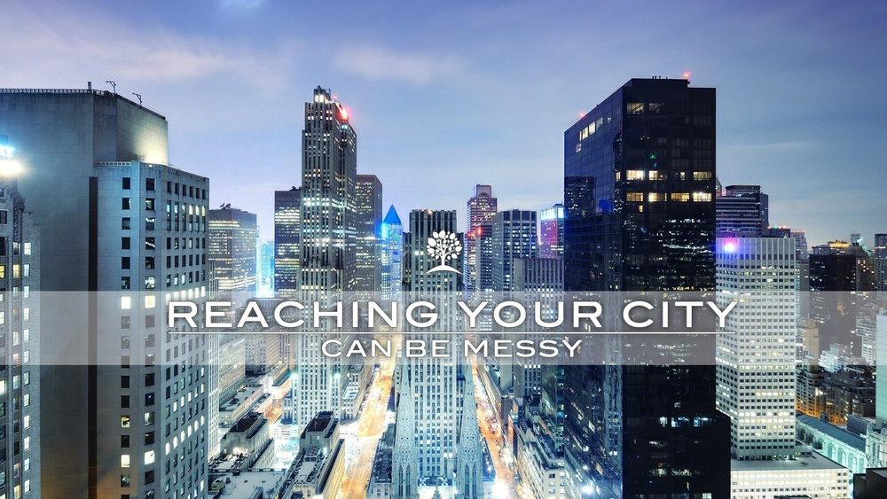 Reaching Your City