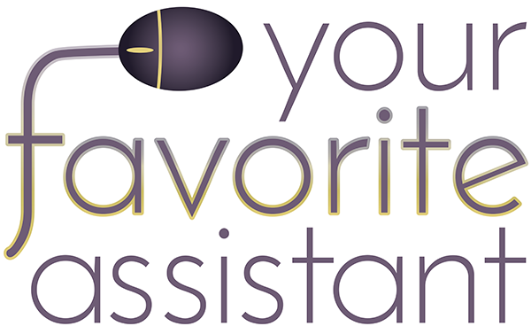 Your Favorite Assistant, LLC  |  Virtual Administrative Services for Small Businesses and Nonprofits