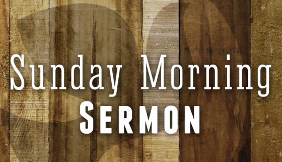 sunday-morning-sermon-560x340-560x321.png