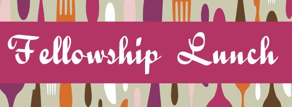 Weekly Calendar Breakfast Lunch Dinner : Lunch fellowship — danbury church of christ
