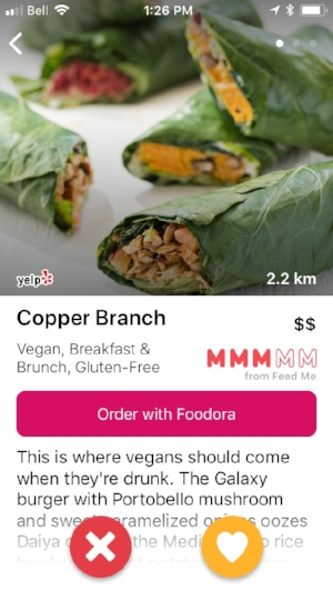 - We've integrated Foodora delivery to all our restaurants in Montreal. When you click on the pink bar, a popup web browser opens of the same restaurant on Foodora. So you don't have to close the Feed Me app and open the Foodora app then hunt for the restaurant you want.