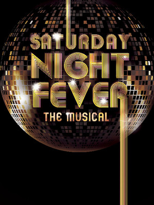 SATURDAY NIGHT FEVER DRURY LANE OAKBROOK  OPENING THIS WEEK through March 19th    INFO