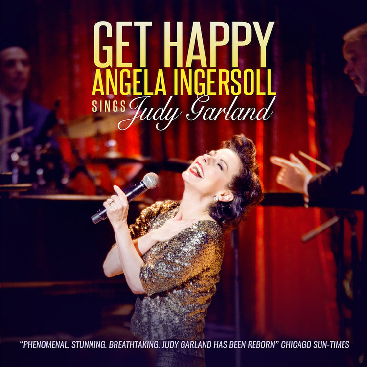 Get-Happy-Angela-Ingersoll-sings-Judy-Garland.jpg