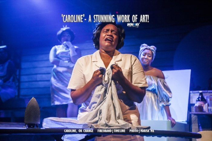 TOP PICK      FIREBRAND THEATRE in asssociation with TIMELINE THEATRE present CAROLINE OR CHANGE        through October 21, 2018    THE DEN THEATER    1331 N MILWAUKEE AVE (773) 697-3830     FIREBRAND WEBSITE     TIMELINE WEBSITE - APP         PICKSINSIX REVIEW        CONVERSATIONS Podcast  with Director Lili-Anne Brown