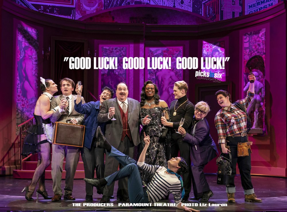 TOP PICK!     PARAMOUNT THEATRE Presents THE PRODUCERS through March 17th 23 East Galena Boulevard, Aurora        WEBSITE       TICKETS    (630) 896-6666    CONVERSATIONS podcasts available on    Apple Podcasts   ,    Libsyn    and    Stitcher   .     For more reviews, visit:      Theatre In Chicago       ARCHIVE