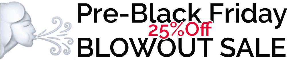 Pre-Black Friday Blowout Sale