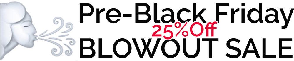 Pre-Black Friday Blowout Sale