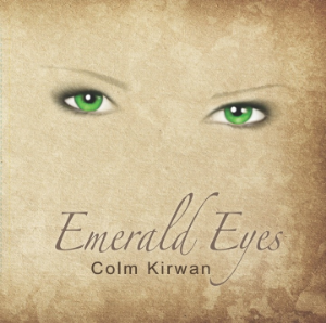 Emerald Eyes by Colm Kirwan Released: March 2016