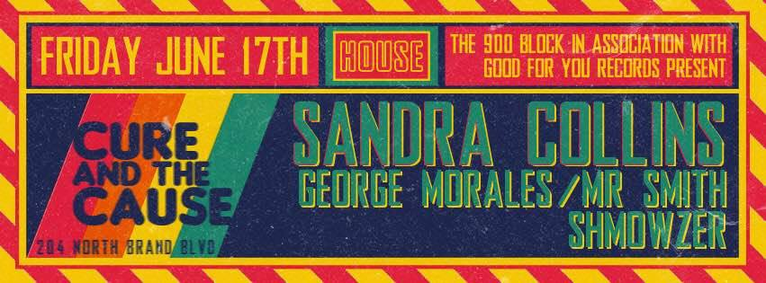 The 900 Block is back at Glendale's local nightclub on Friday, June 17th! Come out as we Takeover Cure And The Cause! We are proud to have resident artists George Morales, Mr. Smith, and Shmowzer back on the stage as well as legendary House DJ/ProducerSandra Collins! FREE ADMISSION UNTIL 10PM.  $5 admission with RSVP.  $10 admission at the door without RSVP.  Bottle service is available in the upstairs lounge area, email the900block@gmail.com or DM for inquiries.