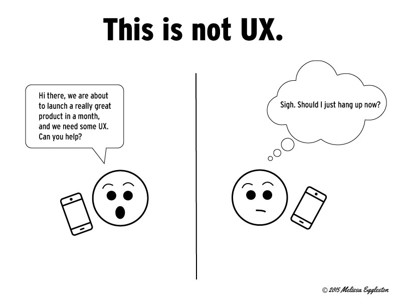 "Not UX Cartoon - One person basically says ""we are about to launch a product and need some UX, can you help?"" and the other person receiving the call is sighing."