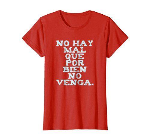 No Hay Mal T-Shirt -   Click image to see all T-Shirt options