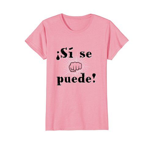 ¡Sí, Se Puede! - Click image to see all T-Shirt options