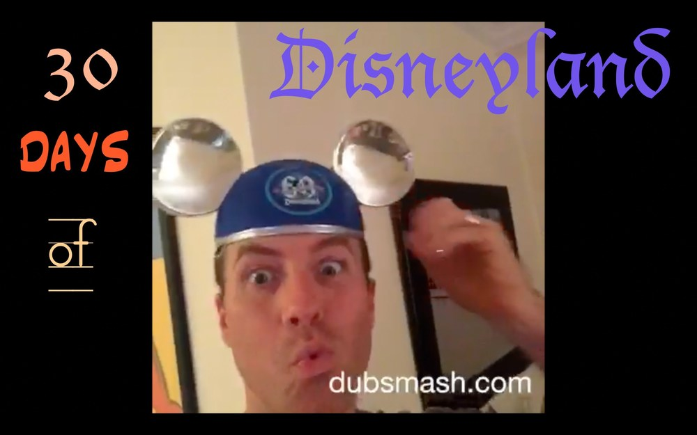 30-days-of-disneyland-dubsmash.jpg