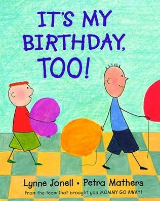 It's My Birthday Too! by Lynne Jonell and Petra Mathers