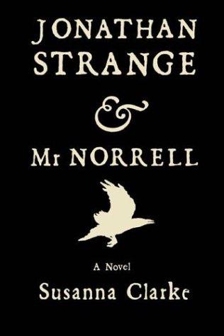 Jonathan Strange & Mr. Norrell by Susana Clarke
