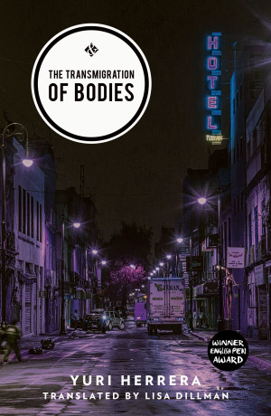 The Transmigration of Bodies by Yuri Herrera