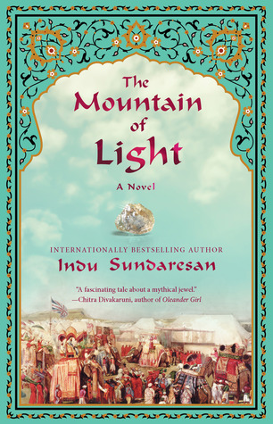 The Mountain of Light by Indu Sundaresan