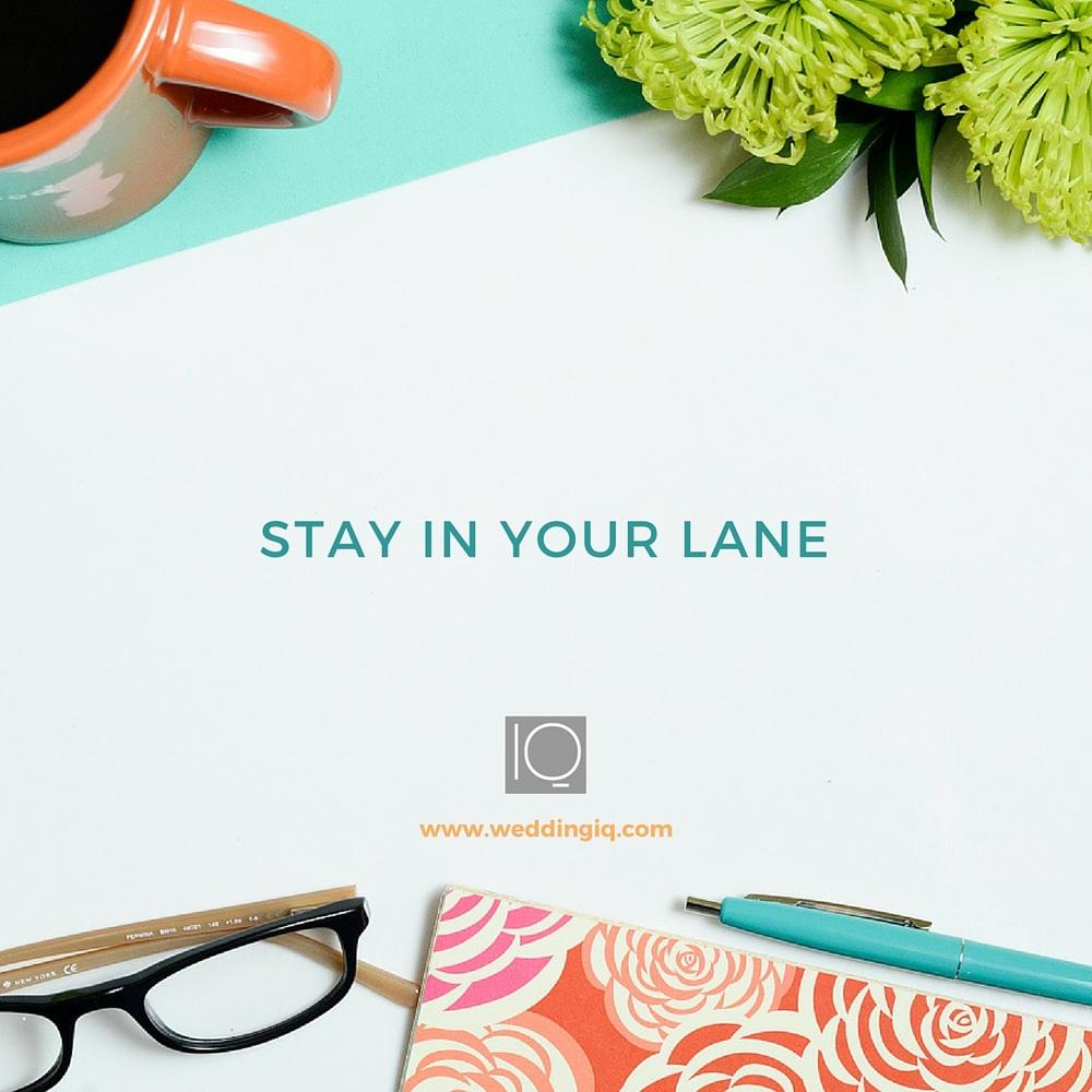WeddingIQ Blog - Stay in Your Lane