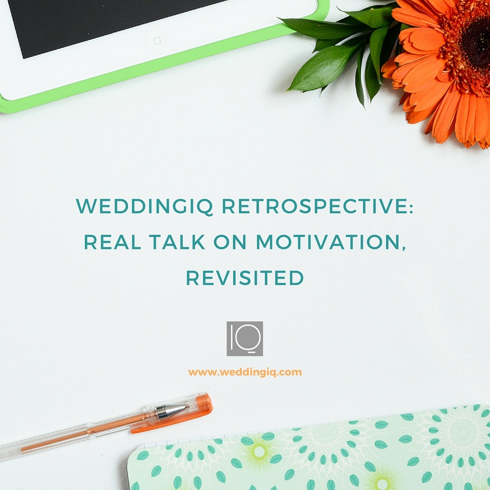 WeddingIQ Blog - Real Talk on Motivation, Revisited
